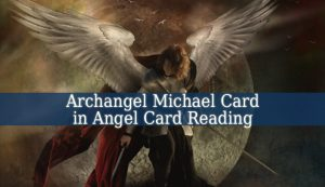 Archangel Michael Angel Card Reading