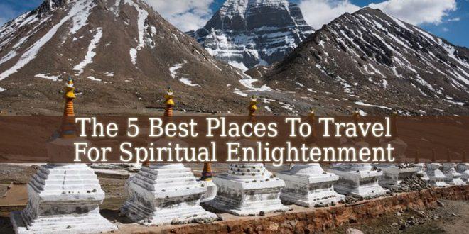 Best Places To Travel For Spiritual Enlightenment