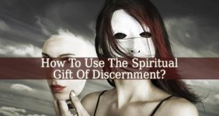 How To Use The Spiritual Gift Of Discernment