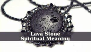 Lava Stone Spiritual Meaning