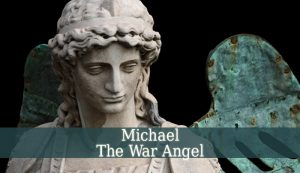 Michael The War Angel