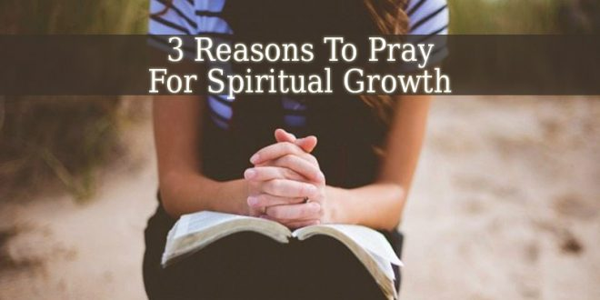 Pray For Spiritual Growth
