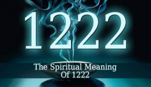 Spiritual Meaning Of 1222