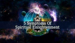 Symptoms Of Spiritual Enlightenment