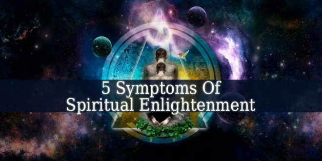 Symptoms Of Spiritual Enlightenment