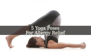 Yoga Poses For Allergy Relief