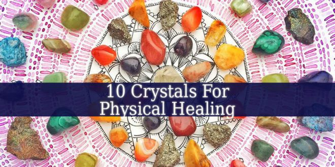 Crystals For Physical Healing