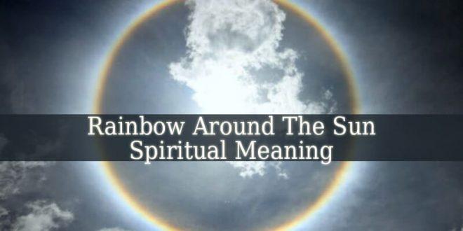 Rainbow Around The Sun Spiritual Meaning