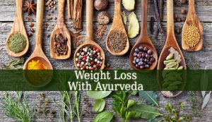 Weight Loss With Ayurveda