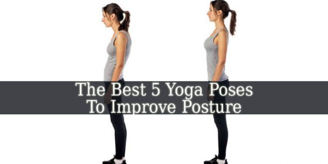 Yoga Poses To Improve Posture