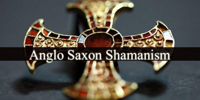 Anglo Saxon Shamanism