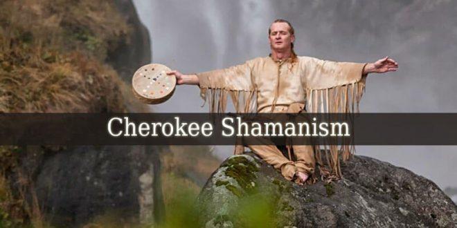 Cherokee Shamanism