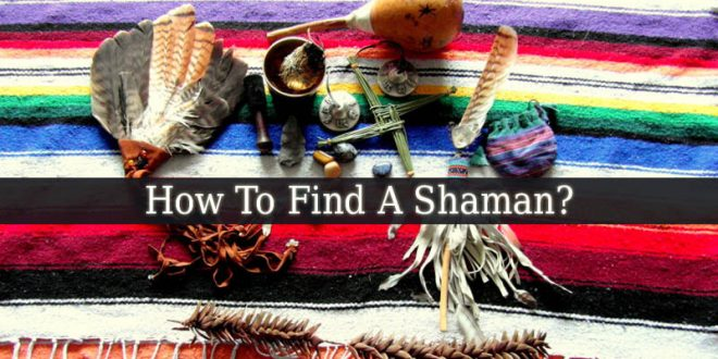 How To Find A Shaman