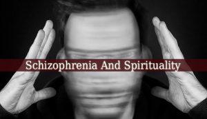 Schizophrenia And Spirituality