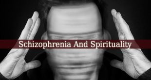 Schizophrenia And Spirituality