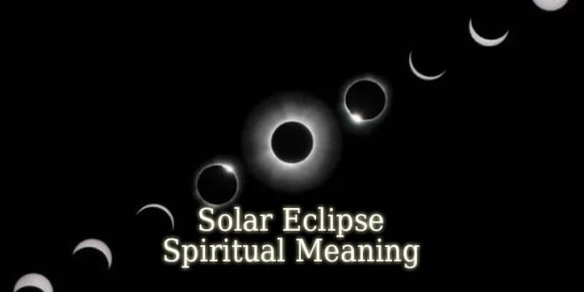 Solar Eclipse Spiritual Meaning