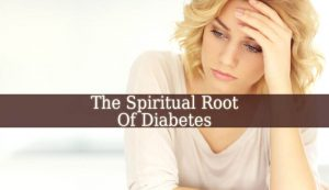 Spiritual Root Of Diabetes