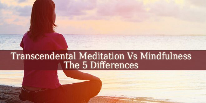 Transcendental Meditation Vs Mindfulness