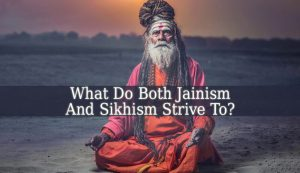 Both Jainism And Sikhism Strive To