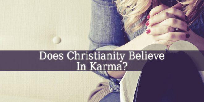 Does Christianity Believe In Karma