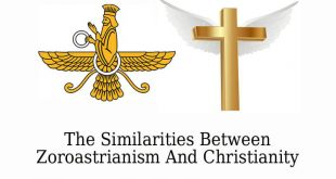 Similarities Between Zoroastrianism And Christianity