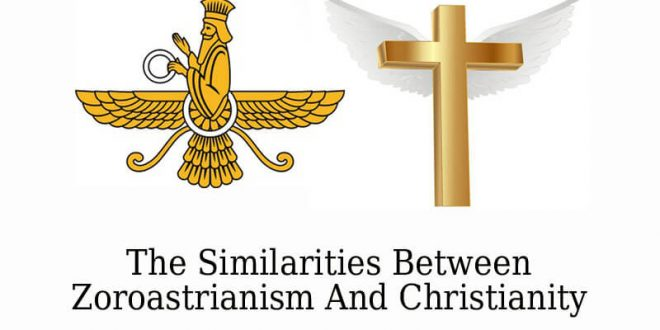 Similarities Between Zoroastrianism And Christianity