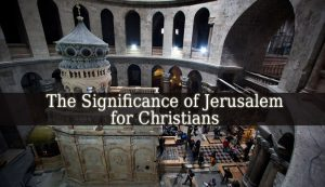 The City Of Jerusalem Was Significant To European Christians Because It Was