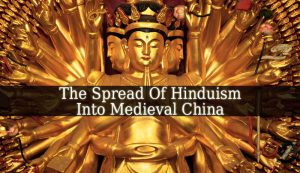 The Spread Of Hinduism Into China Was Most Likely The Result Of