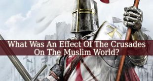 What Was An Effect Of The Crusades On The Muslim World