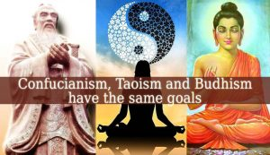 A Goal Common To Confucianism Taoism And Buddhism Is To