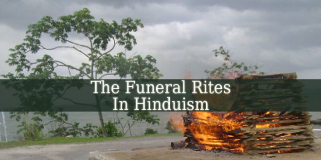 In Hinduism The Dead Body Is Disposed Of By