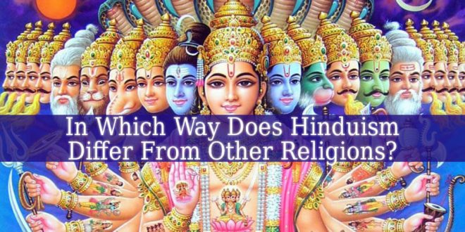 In Which Way Does Hinduism Differ From Other Religions