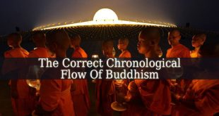 The Correct Chronological Flow Of Buddhism Would Be