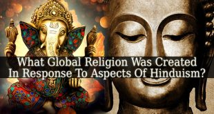 What Global Religion Was Created In Response To Aspects Of Hinduism?