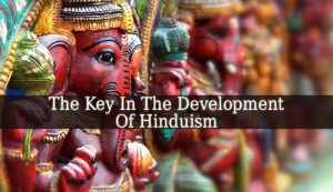 One Feature That Probably Contributed To The Rich Developments In Hinduism Was